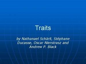 Traits by Nathanael Schrli Stphane Ducasse Oscar Nierstrasz