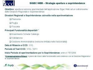 SIGEC WEB Strategia apertura a soprintendenze Obiettivo apertura