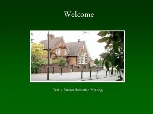 Welcome Year 2 Parents Induction Meeting Independence Our