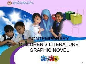 Bahagian Pembangunan Kurikulum KEMENTERIAN PENDIDIKAN MALAYSIA CONTEMPORARY CHILDRENS