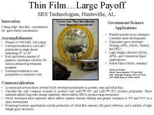Thin FilmLarge Payoff SRS Technologies Huntsville AL Innovation