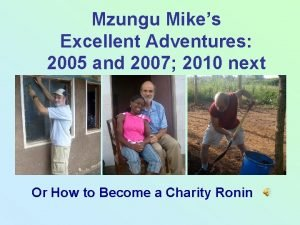 Mzungu Mikes Excellent Adventures 2005 and 2007 2010