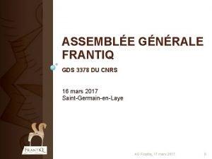 ASSEMBLE GNRALE FRANTIQ GDS 3378 DU CNRS 16