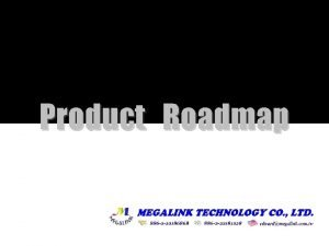 Product Roadmap Product Roadmap CEMMedia Standalone TV function
