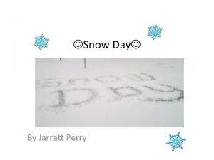 Snow Day By Jarrett Perry Snow Day Jarrett
