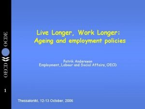 Live Longer Work Longer Ageing and employment policies