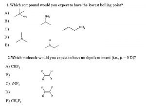 1 Which compound would you expect to have
