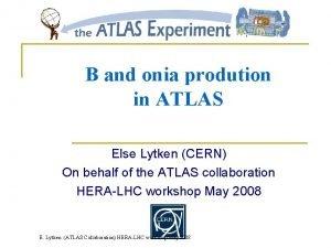 B and onia prodution in ATLAS Else Lytken