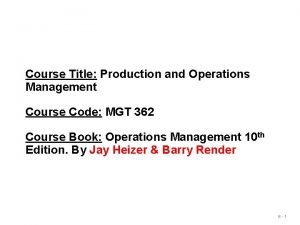 Course Title Production and Operations Management Course Code