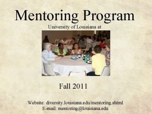 Mentoring Program University of Louisiana at Lafayette Fall