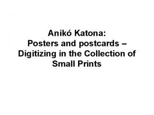 Anik Katona Posters and postcards Digitizing in the