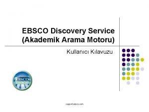 EBSCO Discovery Service Akademik Arama Motoru Kullanc Klavuzu