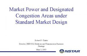 Market Power and Designated Congestion Areas under Standard