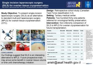 Single incision laparoscopic surgery SILS for ovarian tissue