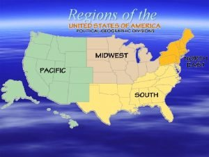 Regions of the The Northeast The most densely