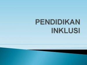 PENDIDIKAN INKLUSI ANAK BERKEBUTUHAN KHUSUS 25092020 ANAK BERKEBUTUHAN