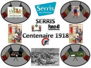 SERRIS Centenaire 1918 La Plus Grande Reconstitution Historique