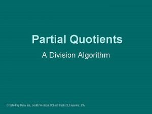 Partial Quotients A Division Algorithm Created by Rina