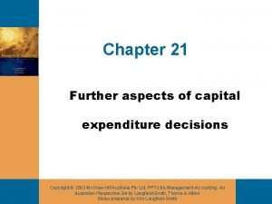 Chapter 21 Further aspects of capital expenditure decisions