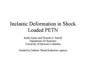 Inelastic Deformation in Shock Loaded PETN Reilly Eason