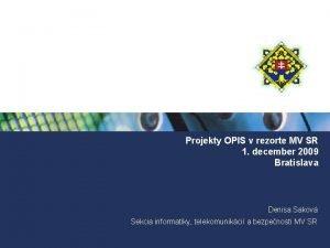 Projekty OPIS v rezorte MV SR 1 december