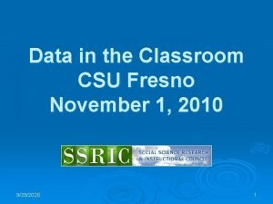 Data in the Classroom CSU Fresno November 1