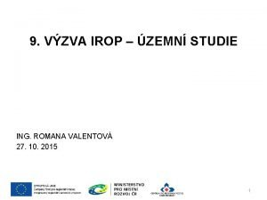9 VZVA IROP ZEMN STUDIE ING ROMANA VALENTOV