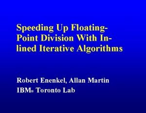 Speeding Up Floating Point Division With Inlined Iterative