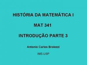 HISTRIA DA MATEMTICA I MAT 341 INTRODUO PARTE