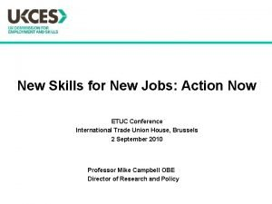 New Skills for New Jobs Action Now ETUC