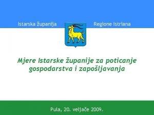 Istarska upanija Regione Istriana Mjere Istarske upanije za