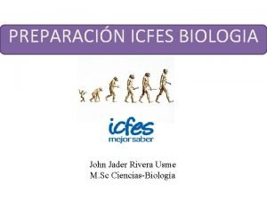 PREPARACIN ICFES BIOLOGIA John Jader Rivera Usme M