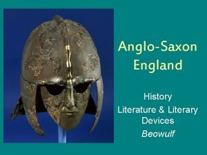 AngloSaxon England History Literature Literary Devices Beowulf PreAngloSaxon