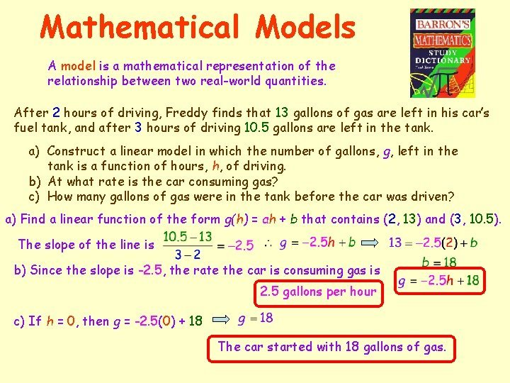 Mathematical Models A model is a mathematical representation