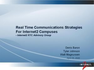 Real Time Communications Strategies For Internet 2 Campuses