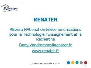 RENATER REseau NAtional de tlcommunications pour la Technologie