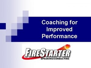 Coaching for Improved Performance Rules of Thumb Coaching