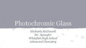 Photochromic Glass Michaela Mc Dowell Mr Spangler Whitefish