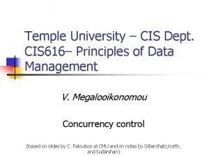 Temple University CIS Dept CIS 616 Principles of