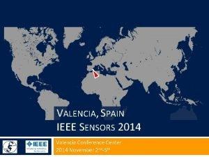 VALENCIA SPAIN IEEE SENSORS 2014 Valencia Conference Center