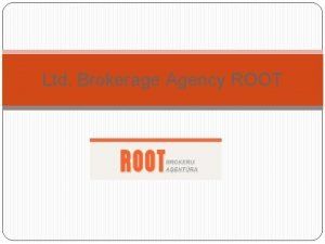 Ltd Brokerage Agency ROOT About Brokerage agency ROOT