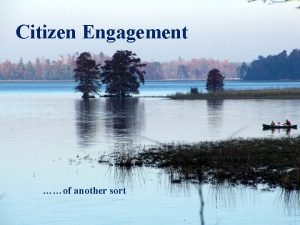 Citizen Engagement Of another sort of another sort