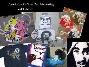 Stencil Graffiti Street Art Printmaking and Tshirts Printmaking