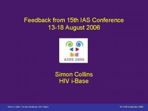 Feedback from 15 th IAS Conference 13 18