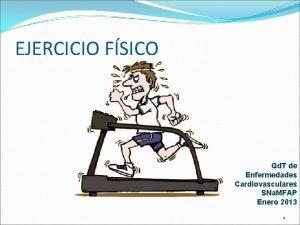 EJERCICIO FSICO Gd T de Enfermedades Cardiovasculares SNa