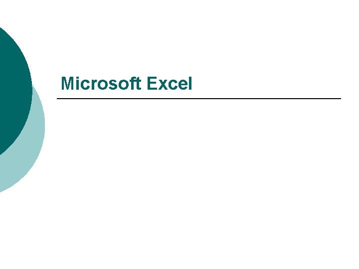 Microsoft Excel Pokretanjezatvaranje programa Microsoft Excel je program