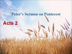 Peters Sermon on Pentecost Acts 2 And He