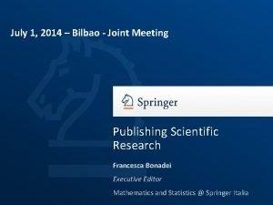 July 1 2014 Bilbao Joint Meeting Publishing Scientific