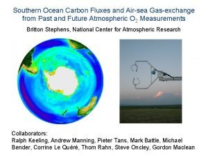 Southern Ocean Carbon Fluxes and Airsea Gasexchange from