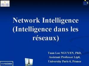 Network Intelligence Intelligence dans les rseaux 11102004 Tuan